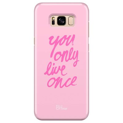 You Only Live Once Kryt Samsung S8
