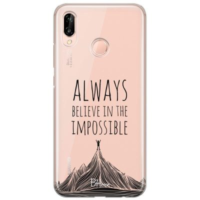 Always Believe In The Impossible Kryt Huawei P20 Lite