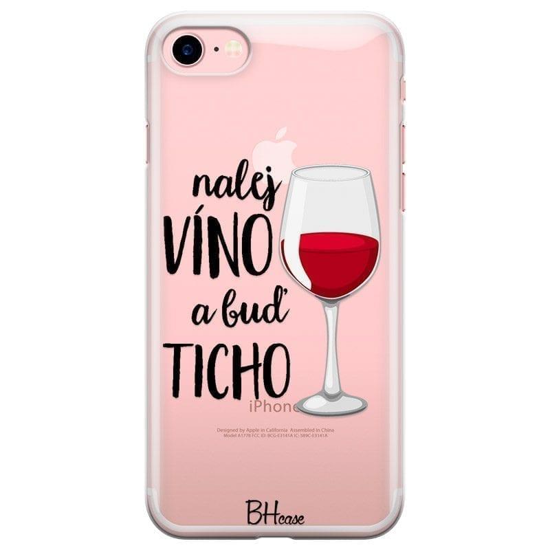 Nalej Víno A Buď Ticho Kryt iPhone 7/8