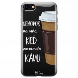 Nehovor Na Mňa Keď Som Nemala Kávu Kryt iPhone 7/8