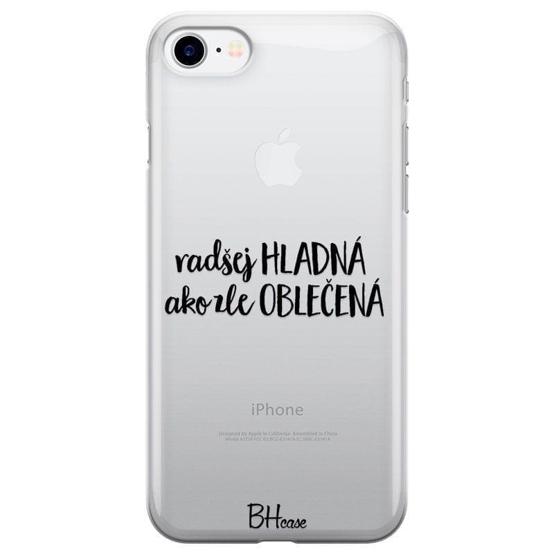Radšej Hladná Ako Zle Oblečená Kryt iPhone 7/8