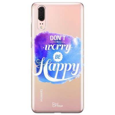 Don't Worry Be Happy Kryt Huawei P20