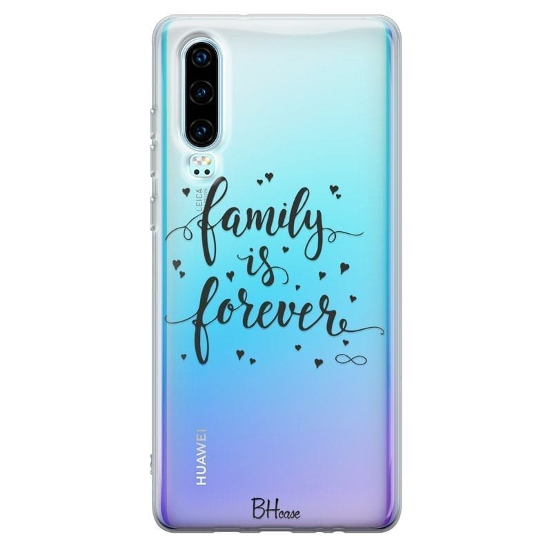 Family Is Forever Kryt Huawei P30