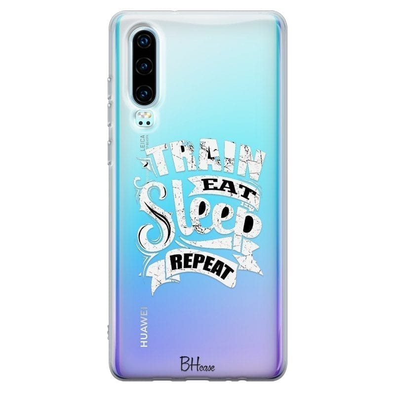 Train Eat Sleep Repeat Kryt Huawei P30
