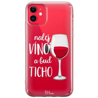 Nalej Víno A Buď Ticho Kryt iPhone 11