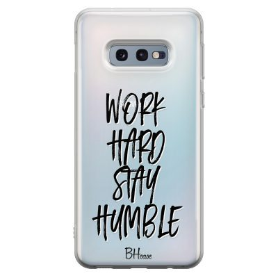 Work Hard Stay Humble Kryt Samsung S10e