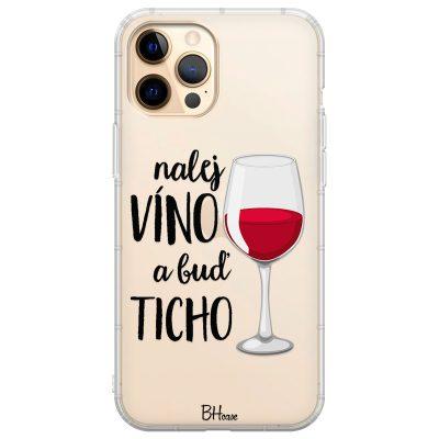 Nalej Víno A Buď Ticho Kryt iPhone 12 Pro Max